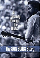 A Journey Through the Blues: The Son Seals Story (A Journey Through the Blues: The Son Seals Story)