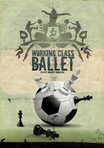 O Balé da Classe Trabalhadora  - Poster / Capa / Cartaz - Oficial 1