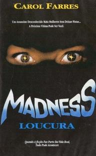 Madness - Loucura - Poster / Capa / Cartaz - Oficial 1