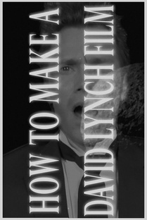 How to Make a David Lynch Film - Poster / Capa / Cartaz - Oficial 1