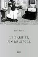 Le barbier fin de siècle (Le barbier fin de siècle)