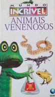 Mundo Incrível - Animais Venenosos (Henry's Amazing Animals: Scary Animals)