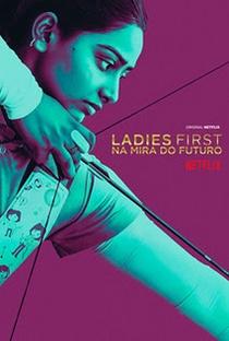 Ladies First: Na Mira do Futuro - Poster / Capa / Cartaz - Oficial 1