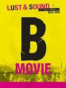 Filme-B: Luxúria e Som na Berlim Ocidental (1979-1989) (B-Movie: Lust and Sound in West Berlin 1979 - 1989)