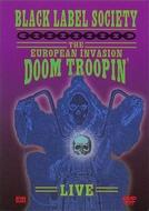 Black Label Society - The European Invasion Doom Troopin' (Live) (Black Label Society - The European Invasion Doom Troopin' (Live))