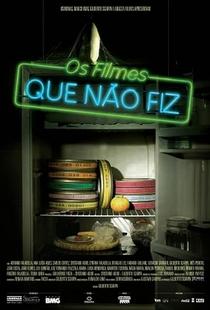 Os Filmes que Não Fiz - Poster / Capa / Cartaz - Oficial 1