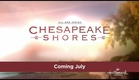 Chesapeake Shores - Starring Meghan Ory and Jesse Metcalfe - Coming Soon!