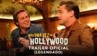 Era Uma Vez Em... Hollywood | Trailer #2 | LEG | 15 de agosto nos cinemas