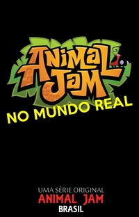 Animal Jam no Mundo Real - Poster / Capa / Cartaz - Oficial 1