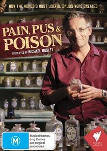 Dor, Pus e Veneno: A Busca Por Medicamentos Modernos - Poster / Capa / Cartaz - Oficial 1