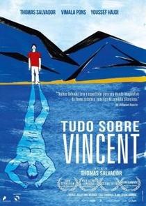 Tudo Sobre Vincent - Poster / Capa / Cartaz - Oficial 2