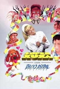 Super Xuxa contra Baixo Astral - Poster / Capa / Cartaz - Oficial 1