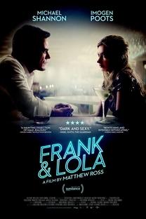 Frank & Lola: Amor Obsessivo - Poster / Capa / Cartaz - Oficial 3