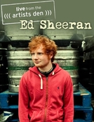 Ed Sheeran: Live from the Artists Den (Ed Sheeran: Live from the Artists Den)
