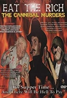 Eat the Rich: The Cannibal Murders (Eat the Rich: The Cannibal Murders)