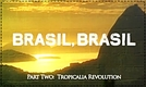 Brasil, Brasil - Episódio 2: Revolução Tropicália (Brasil, Brasil - Part Two: Tropicalia Revolution)