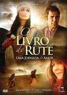 O Livro de Rute - Uma Jornada de Amor (The Book of Ruth: Journey of Faith)