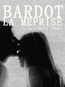Bardot, A Incompreendida (Bardot, La Méprise)