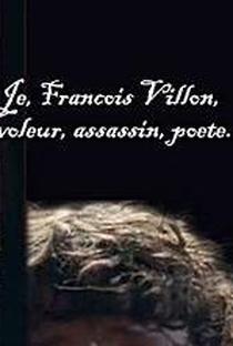 Eu, François Villon, Ladrão, Assassino, Poeta - Poster / Capa / Cartaz - Oficial 1
