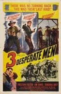 Three Desperate Men (Three Desperate Men)