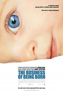 The Business of Being Born - Poster / Capa / Cartaz - Oficial 1