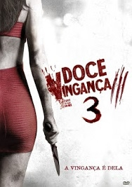 Doce Vingança 3: A Vingança é Minha - Poster / Capa / Cartaz - Oficial 2