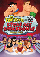 Os Flintstones e as Estrelas do WWE (The Flintstones & WWE: Stone Age SmackDown!)