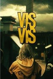 Vis a Vis (1ª Temporada) - Poster / Capa / Cartaz - Oficial 2