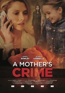 A Mother's Crime (A Mother's Crime)