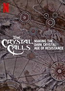 Por Dentro do Cristal - Os Bastidores de O Cristal Encantado: A Era da Resistência (The Crystal Calls – Making The Dark Crystal: Age of Resistance)