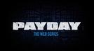 PAYDAY: The Web Series (PAYDAY: The Web Series)