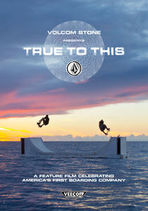 Volcom: True to This - Poster / Capa / Cartaz - Oficial 1