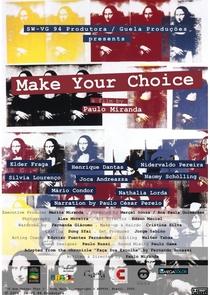 Faça Sua Escolha - Poster / Capa / Cartaz - Oficial 1