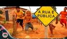 A Rua é Pública [Filme nacional completo] HD 1080p