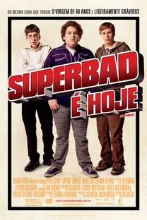 Superbad - É Hoje - Poster / Capa / Cartaz - Oficial 2