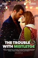The Trouble With Mistletoe (The Trouble With Mistletoe)