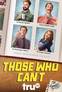 Those Who Can't (2ª Temporada) - Poster / Capa / Cartaz - Oficial 1