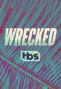Wrecked (1° Temporada) - Poster / Capa / Cartaz - Oficial 2