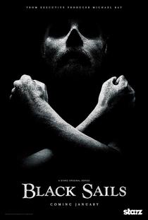 Black Sails (1ª Temporada) - Poster / Capa / Cartaz - Oficial 1