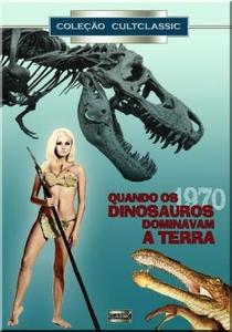 Quando os Dinossauros Dominavam a Terra - Poster / Capa / Cartaz - Oficial 3