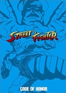 Street Fighter: The Game! (1ª Temporada) (Street Fighter: Code of Honor)