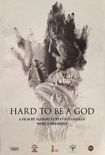É Difícil Ser Um Deus - Poster / Capa / Cartaz - Oficial 2
