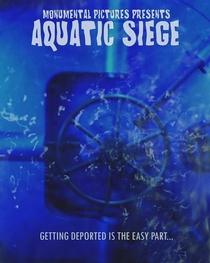 Aquatic Siege - Poster / Capa / Cartaz - Oficial 1