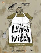 The Lunch Witch (The Lunch Witch)