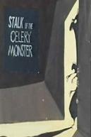 Stalk of the Celery Monster (Stalk of the Celery Monster)