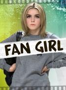 Fan girl: Tudo Pelo Ídolo (Fan Girl)