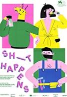Sh_t happens (Sh_t happens)