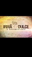 Irmã Dulce - O Documentário