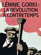 1917: Construindo a Revolução Russa (Lénine, Gorki: la révolution à contretemps)
