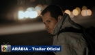 ARÁBIA - Trailer Oficial | TV Novo Trailer
